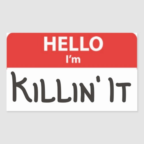 Hello Im Killin It Name Badge Sticker