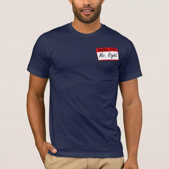 Hello I'm: Mr. Right T-Shirt