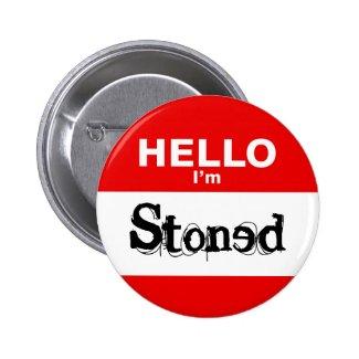 Hello I'm Stoned Funny Nametag Button