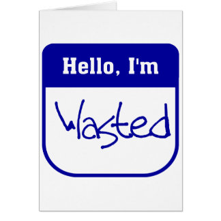 Hello, I'm wasted card