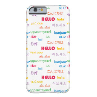 Hello in Many Languages Barely There iPhone 6 Case