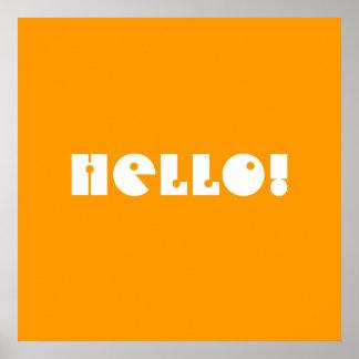 Hello!  In Orange and White. Custom Posters
