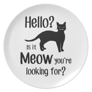 Hello is it meow you are looking for melamine plate