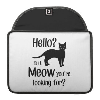 Hello is it meow you are looking for sleeve for MacBooks