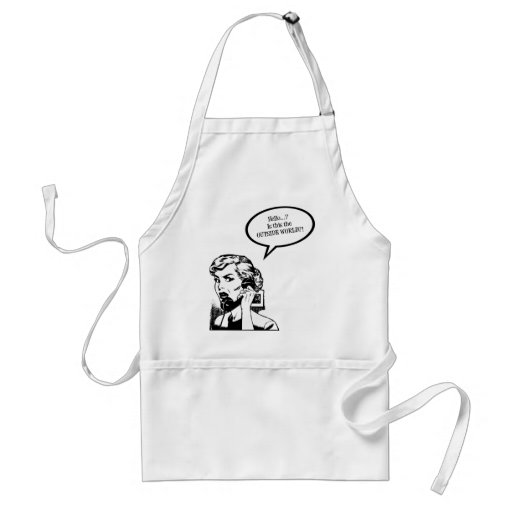 Hello? Is This The OUTSIDE WORLD?! Retro Housewife Adult Apron