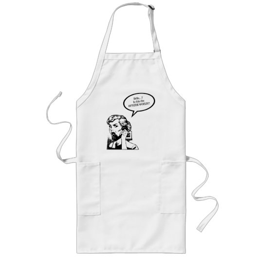 Hello? Is This The OUTSIDE WORLD?! Retro Housewife Long Apron