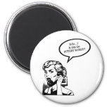 Hello? Is This The OUTSIDE WORLD?! Retro Housewife Magnet