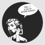 Hello? Is This The OUTSIDE WORLD?! Retro Housewife Classic Round Sticker