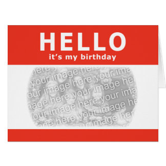 hello, it's my birthday! nametag card
