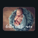 "Hello Little Man | Photo Birth Announcement Magnet<br><div class=""desc"">Announce the birth of your baby boy with a beautiful &quot;Hello Little Man&quot; photo magnet. The stylish birth announcement photo magnet features an overlay with the words &quot;Hello Little Man&quot; in a brush script font and placeholders for a photo and custom text.</div>"