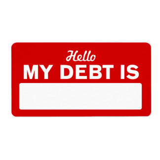 Hello, My Debt Is Shipping Label