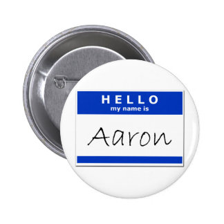 Hello My Name Is Aaron Pinback Buttons