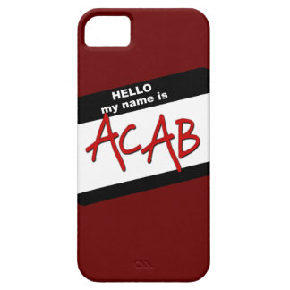 Hello My Name is ACAB iPhone 5 Cases