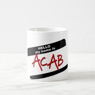 Hello My Name is ACAB Coffee Mugs