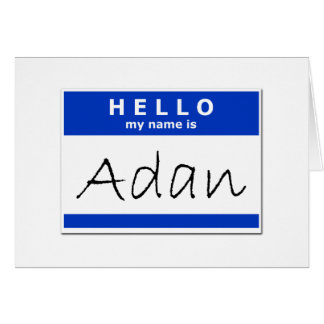 Hello My Name Is Adan Greeting Card