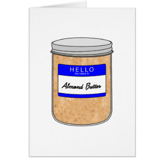 Hello My Name is Almond Butter Card