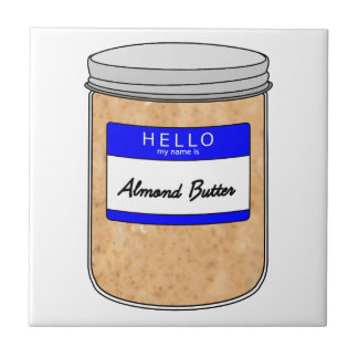 Hello My Name is Almond Butter Ceramic Tile