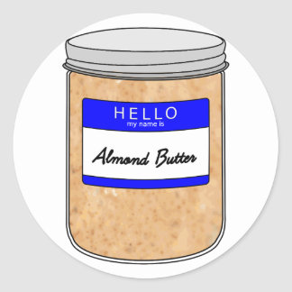 Hello My Name is Almond Butter Classic Round Sticker