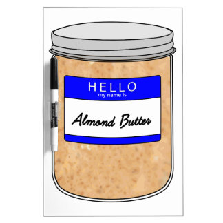 Hello My Name is Almond Butter Dry-Erase Board