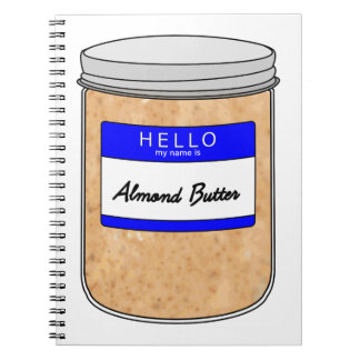 Hello My Name is Almond Butter Notebook
