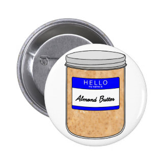 Hello My Name is Almond Butter Pinback Button