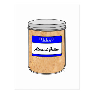 Hello My Name is Almond Butter Postcard