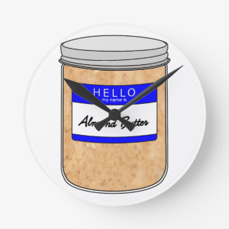 Hello My Name is Almond Butter Round Clock