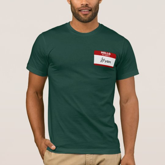 19d162ee Hello My Name Is Aryan (Red) T-Shirt | Zazzle.com