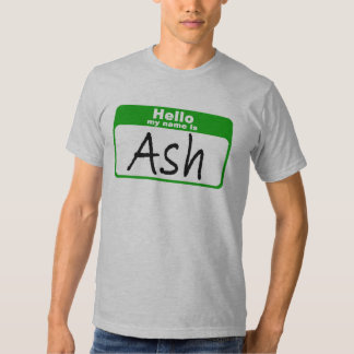 Hello my name is Ash T-Shirt