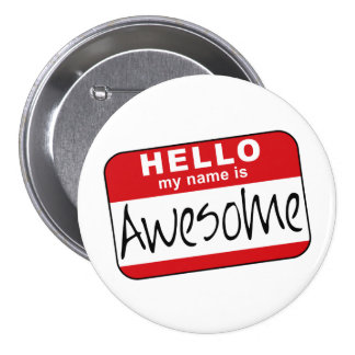 Hello, My Name is Awesome 3 Inch Round Button