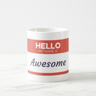 Hello My Name is Awesome Classic White Coffee Mug