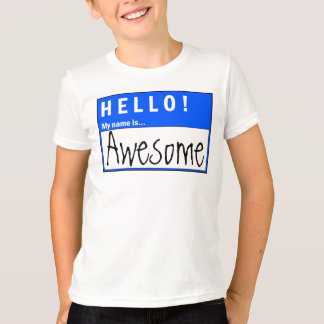 Hello! My Name Is Awesome Fun T-Shirt