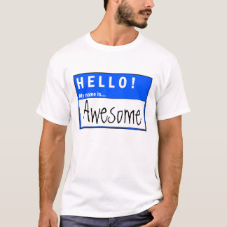 Hello! My Name Is Awesome Funny T-Shirt