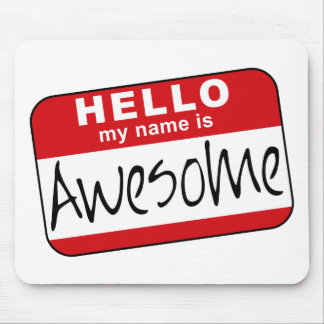 Hello, My Name is Awesome Mouse Pads