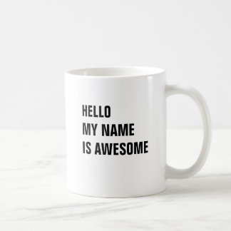 Hello my name is awesome classic white coffee mug