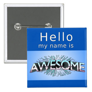 Hello My Name Is Awesome Pinback Button