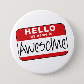Hello, My Name is Awesome Pinback Button