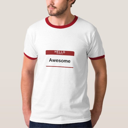 Hello My Name Is Awesome T-Shirt