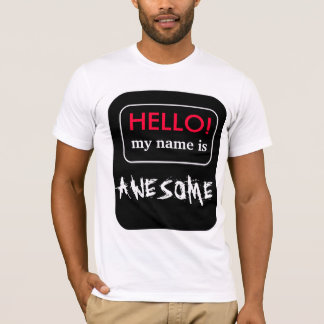 HELLO! my name is AWESOME T-shirt