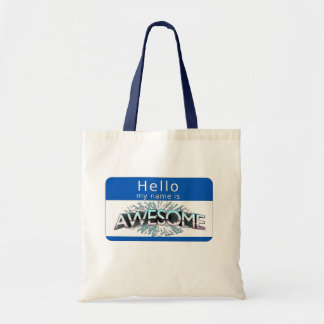 Hello My Name Is Awesome Tote Bag