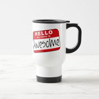 Hello, My Name is Awesome Travel Mug