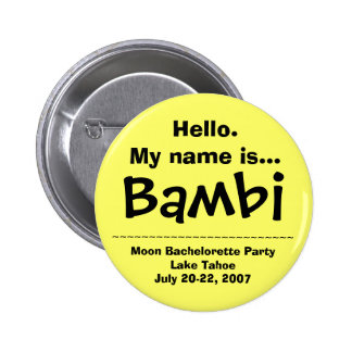 Hello. My name is Bambi Pinback Button