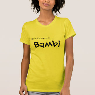 Hello. My name is... Bambi T-Shirt