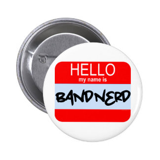 Hello! My Name Is Band Nerd Buttons