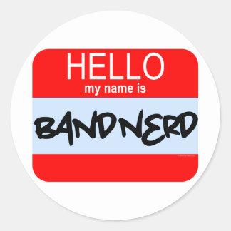 Hello! My Name Is Band Nerd Classic Round Sticker
