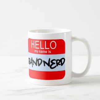 Hello My Name Is Band Nerd Coffee Mug