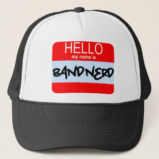Hello! My Name Is Band Nerd Trucker Hat