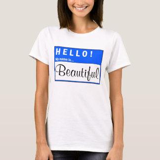 Hello My Name Is Beautiful Fun T-Shirt