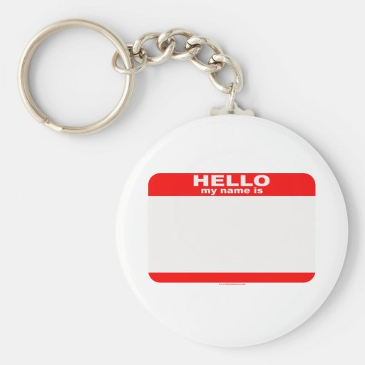 Hello my name is BLANK copy Key Chains