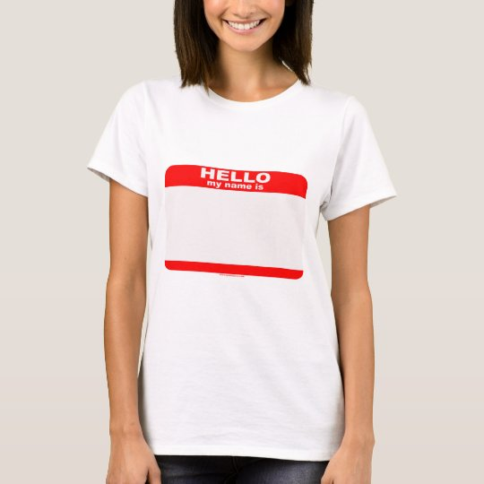 Hello my name is BLANK T-Shirt